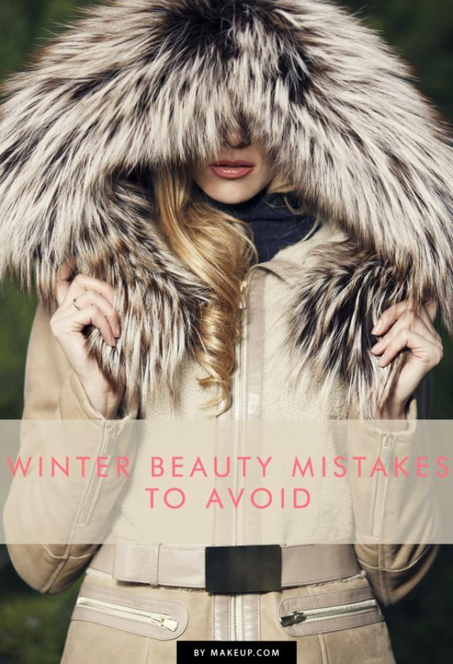 5 Winter Beauty Mistakes To Avoid