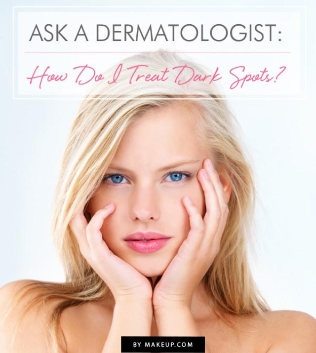 Ask A Dermatologist: What's The Best Way To Treat Dark Spots