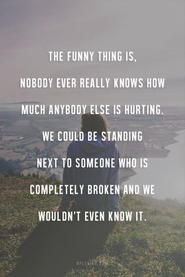 quotes know kind someone dont forget hurt never really ever being don gentle quote others broken pain think kindness their