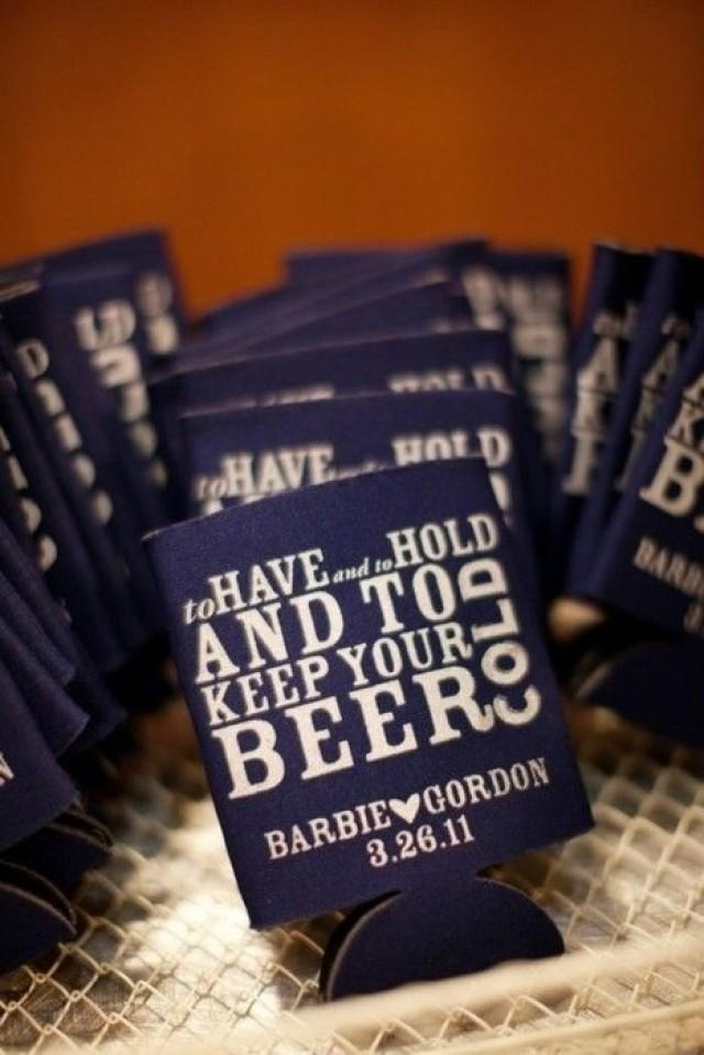 To have and to hold and to keep your beer cold custom wedding koozies