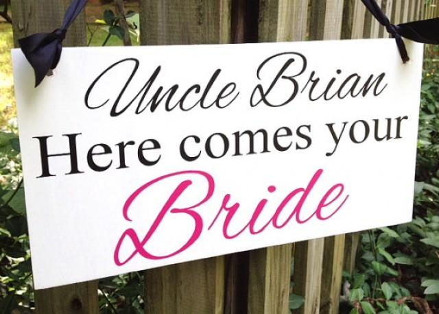 weddings signs uncle here comes your bride flower girl ring bearer single or double photo. Black Bedroom Furniture Sets. Home Design Ideas