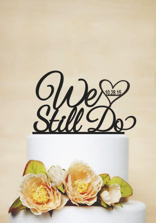 Personalised Anniversary Cake Images : Wedding Cake Topper With Wedding Date, Anniversary Cake ...