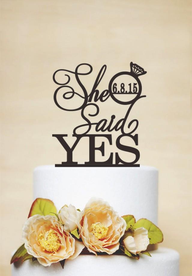She said yes cake topper wedding cake topper custom cake for Yes decoration