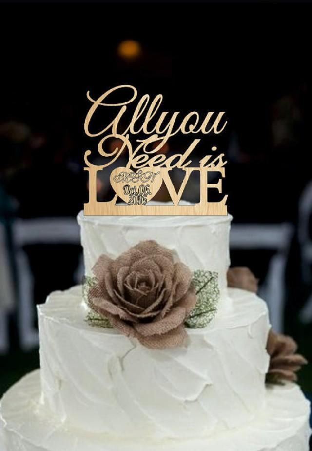 wedding photo - Wedding Cake Topper All You Need is Love - Rustic Wedding cake topper with first names and event day, wedding decoration, mr and mrs topper
