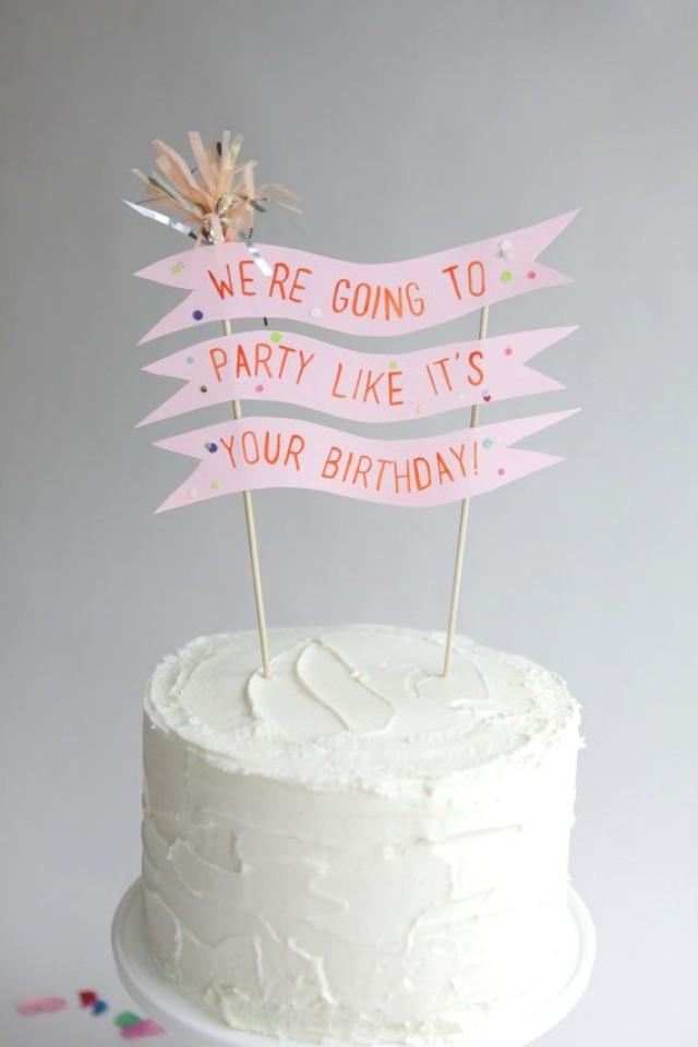 Ideas For Birthday Cake Toppers : We re Going To Party Like It s Your Birthday Cake Topper ...