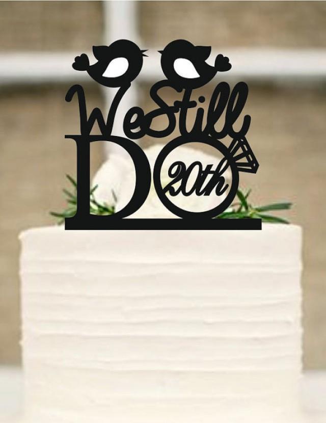 wedding photo - Wedding Cake Topper, We Still Do Love Birds 20th Vow Renewal or Anniversary Cake Topper - Rustic Wedding cake topper - wedding decoration