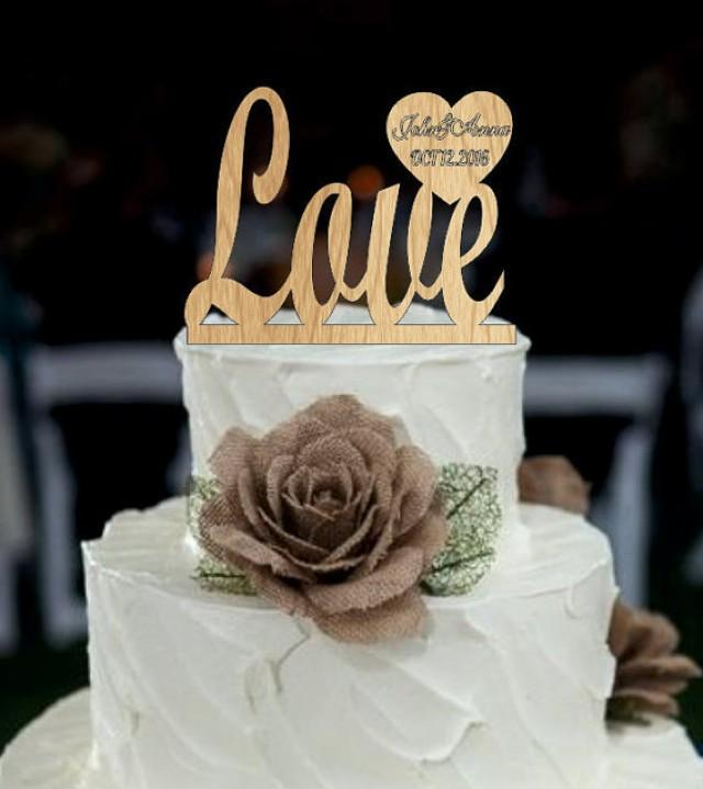 wedding photo - Wedding Cake Topper,Love Topper With Date and first names,Personalized Cake Topper,Custom Wedding Topper,Rustic Wedding Cake Topper