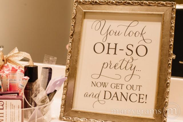 Wedding Bathroom Sign You Look Oh So Pretty Now Get