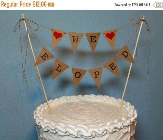 Sale Wedding Cake Topper Banner We Eloped Garland Elope Bunting Just ...