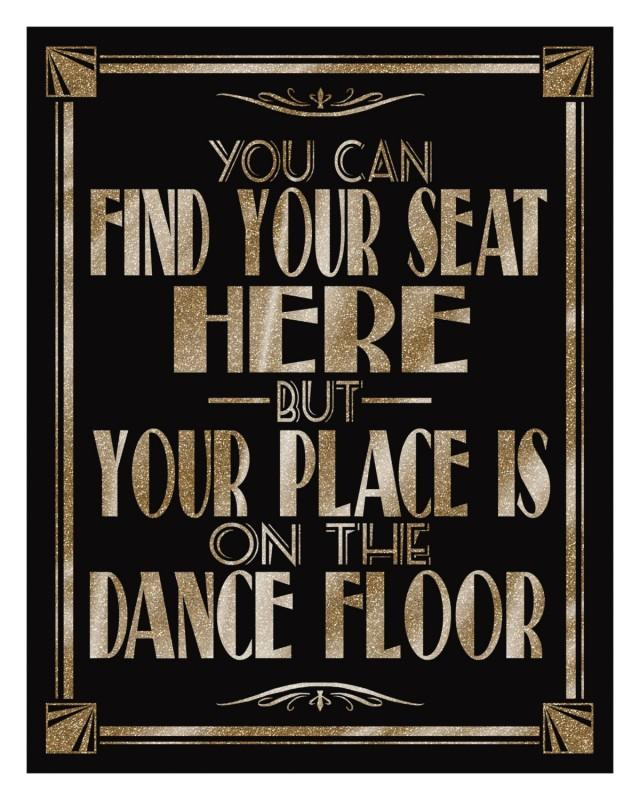 You can find your seat here but your place is on the dance for 1 2 34 get on the dance floor