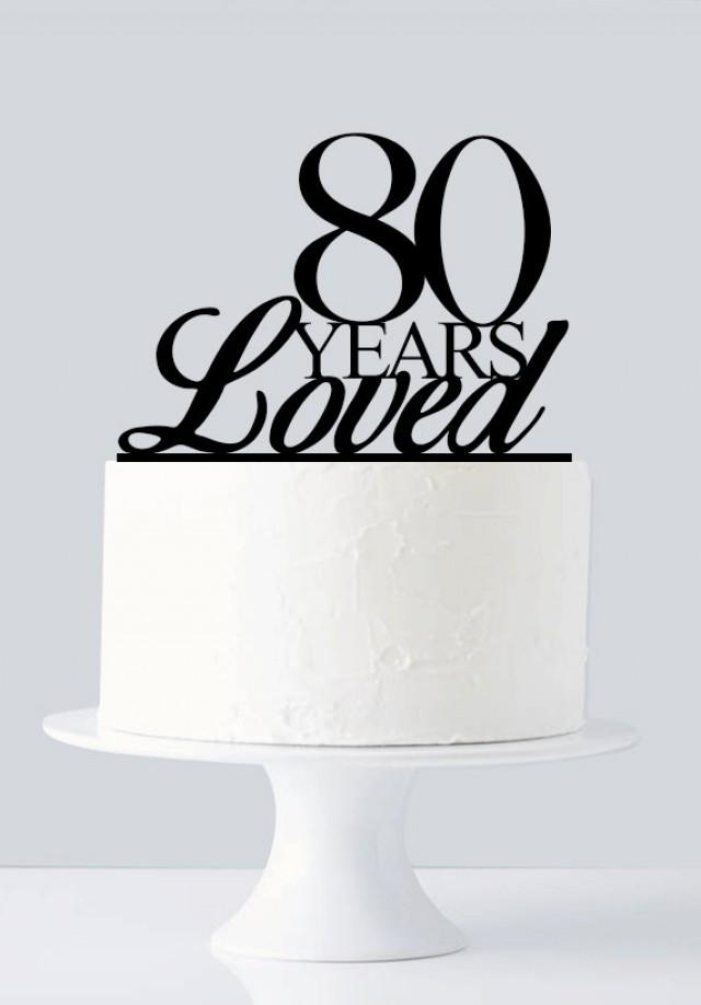 80 Years Loved Cake Topper, 80th Birthday Cake Topper ...
