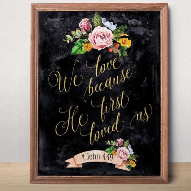 wedding photo - Christian Wedding sign We love because He first loved us 1 John 4:19 Wedding Gift For Couple Bible verse printable Scripture art print