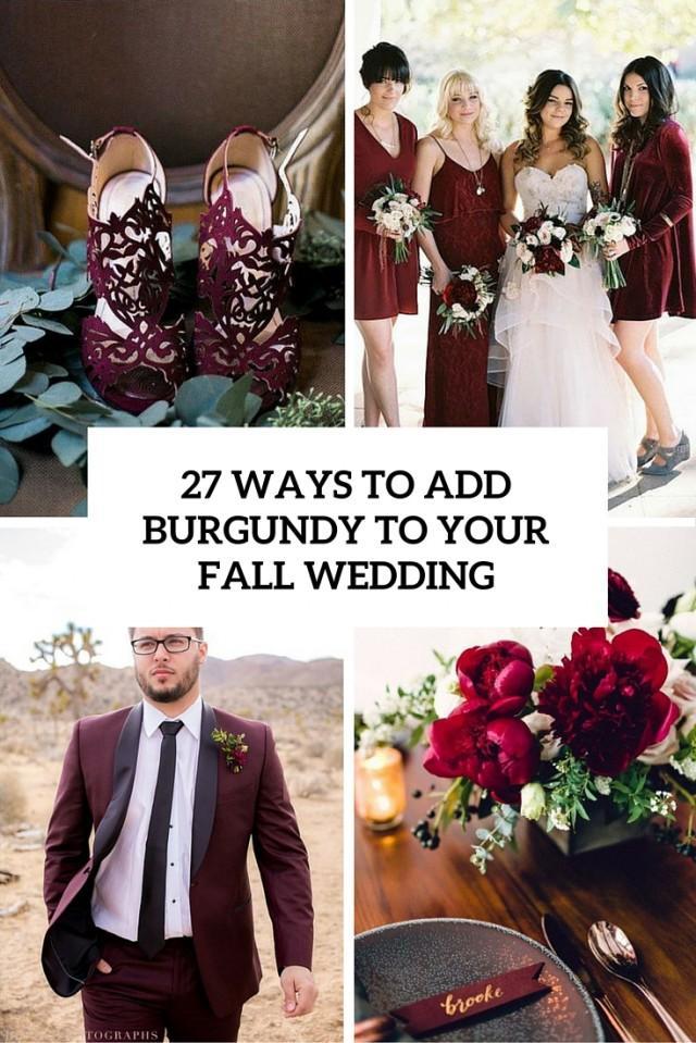 27 Ways To Add Burgundy To Your Fall Wedding