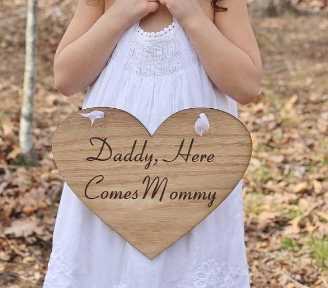 wedding photo - Daddy Here Comes Mommy or Here Comes the Bride Heart Wedding Sign Rustic Shabby Chic Weddings