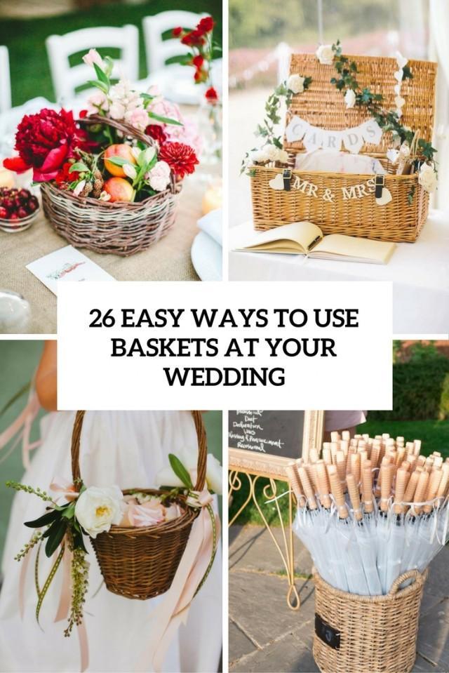 26 Easy Ways To Use Baskets At Your Wedding Weddingomania Weddbook