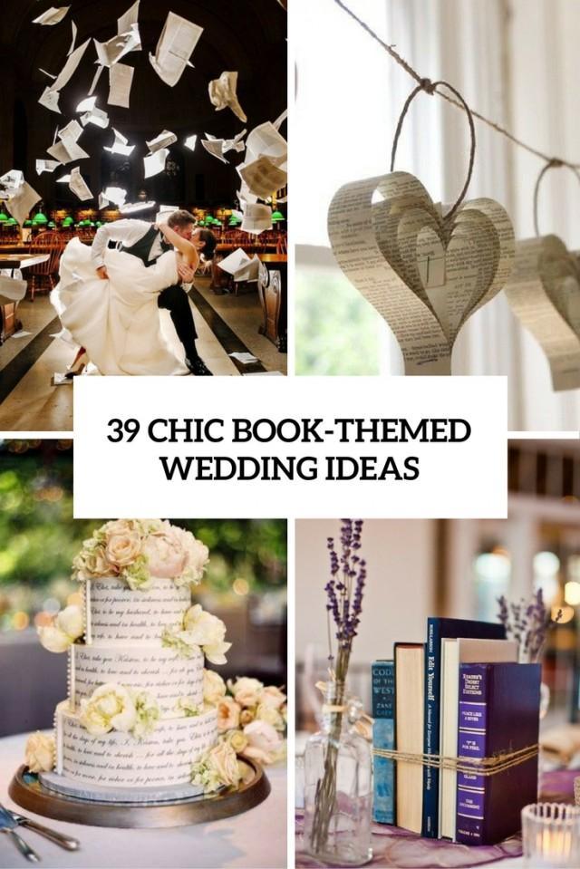 39 Chic Book Themed Wedding Ideas Weddingomania Weddbook
