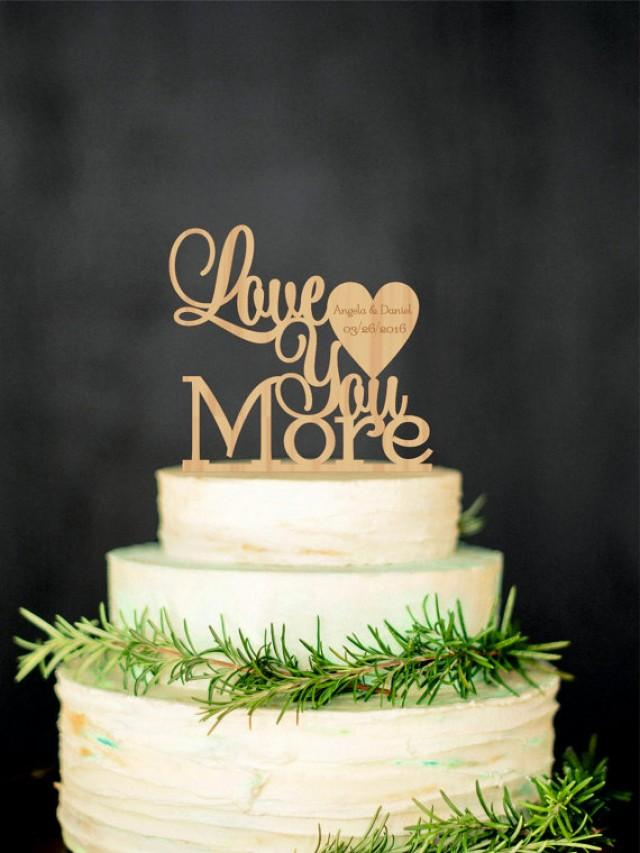 wedding photo - Love You More Personalized Wood Cake Topper Custom Wedding Topper