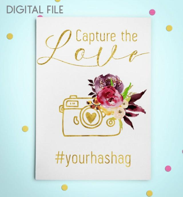wedding photo - Hashtag Gold Sign Printable Wedding Instagram Fall Sign Wedding Capture the love Floral Wedding Instagram Hashtag Sign Custom order idw47