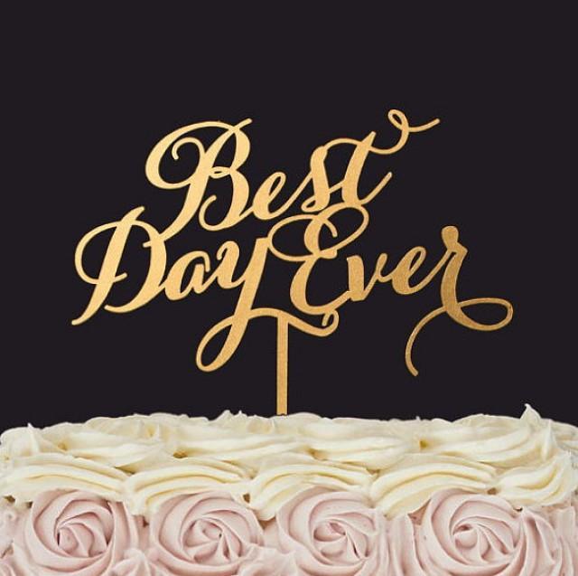 wedding photo - Best Day Ever wedding cake topper