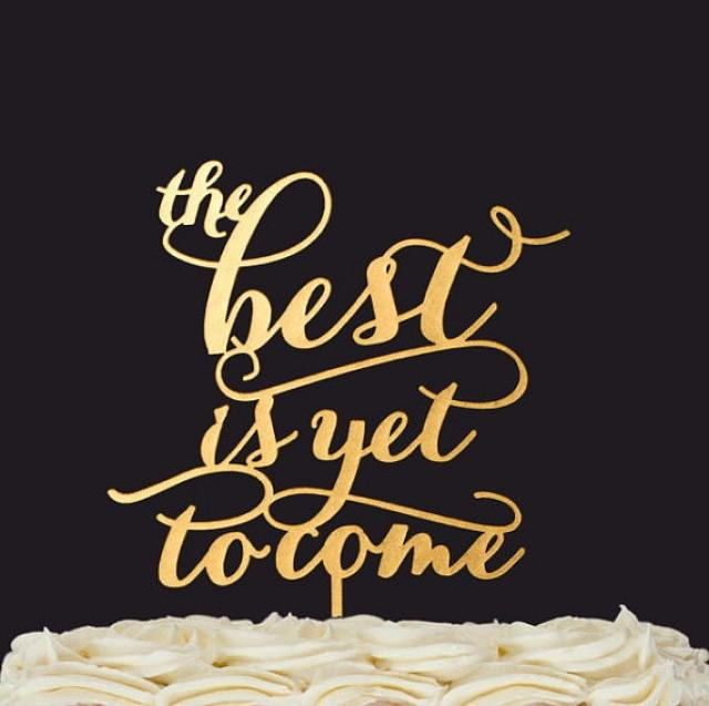 wedding photo - The Best is yet to come - Wedding cake topper