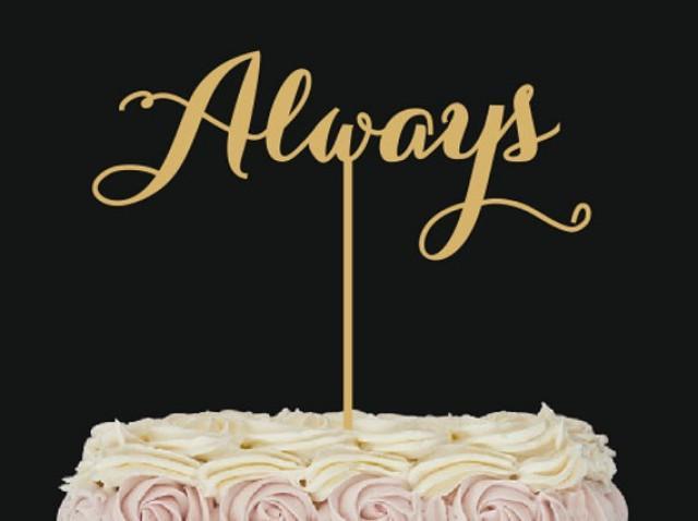 "wedding photo - Cake topper ""Always"" . Wedding decor."