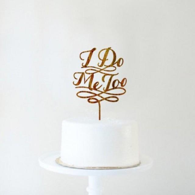 wedding photo - Wedding cake topper I Do Me Too
