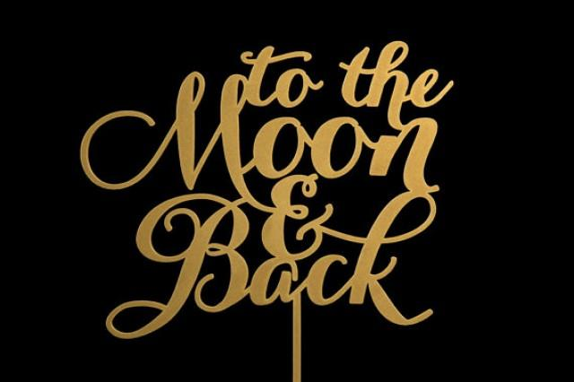 wedding photo - To The Moon and Back Wedding Cake Topper