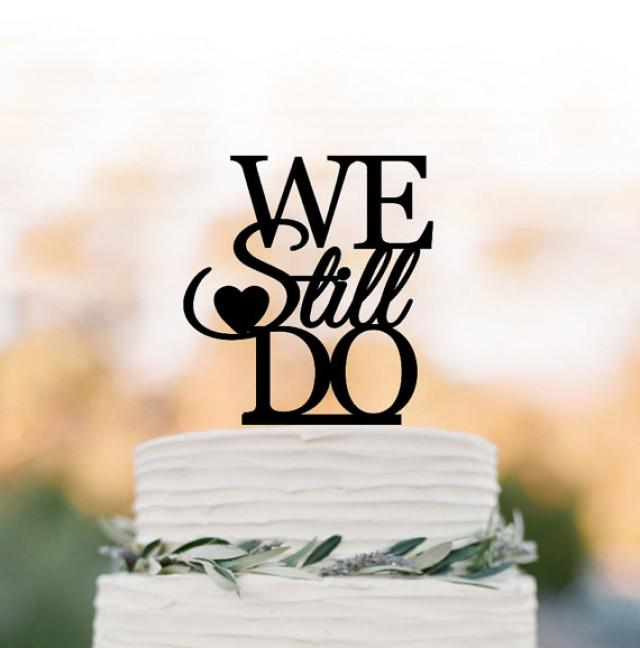 wedding photo - Briday Shower cake topper, party Cake decor funny, we still do cake topper , unique cake topper for wedding, bridal shower engagement party