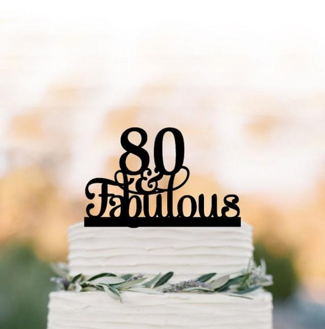 wedding photo - 80 AND FABULOUS Cake topper, birthday cake topper, rustic cake topper, anniversary gift, 50 and fabulous, 60 and fabulous,70 and fabulous