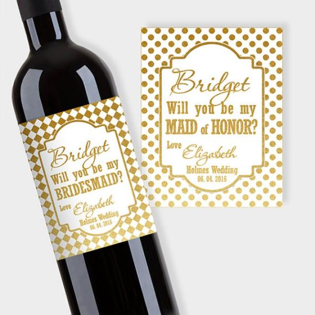 wedding photo - Will You Be My Bridesmaid? Maid of Honor, etc., Wine Label Proposal, Customized Gold & White Wine Bottle Labels - Printable PDF, DIY Print