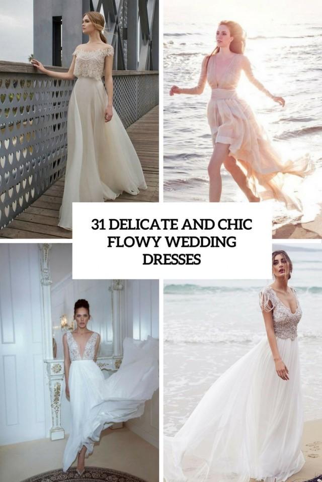 31 Delicate And Chic Flowy Wedding Dresses - Weddingomania - Weddbook