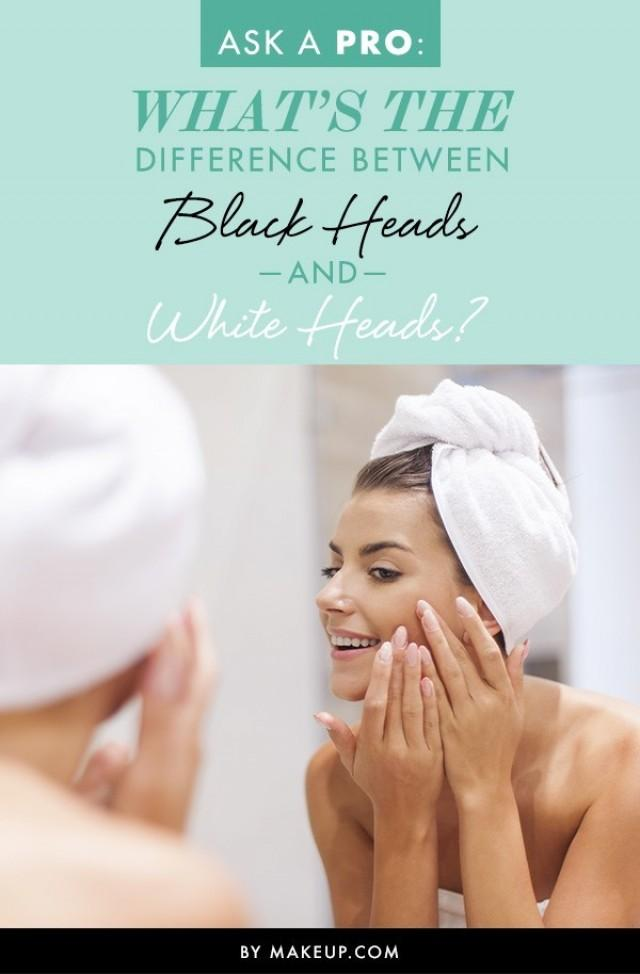 Ask a Pro: What's the Difference Between Black Heads and White Heads