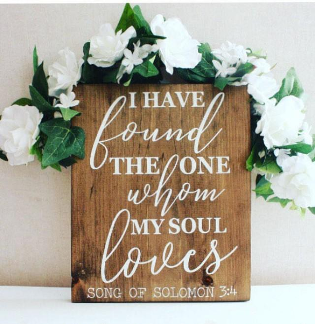 rustic wedding sign on wood, Song of Solomon sign, I have found the one whom my soul loves sign, Song of Solomon 3:4