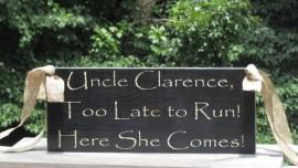 Wedding - Uncle, Too Late to Run . . . / Personalized Rustic Distressed / Ring Bearer Flower Girl Sign / Painted Solid Wood / Hung by Burlap
