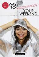 5 Ways to Waterproof Your Weekend