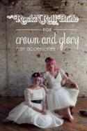 Rock n Roll Bride for Crown and Glory: Autumn/Winter 2013