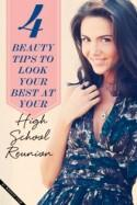 4 Beauty Tips to Look Your Best at Your High School Reunion