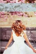 The Ultimate Guide for a Fabulous Spring Wedding - Belle the Magazine . The Wedding Blog For The Sophisticated Bride