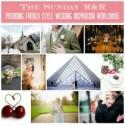 The Sunday R&R - the haven of French Wedding Ideas