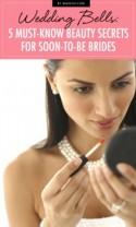 Wedding Bells: 5 Must-Know Beauty Secrets for Soon-to-Be Brides
