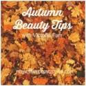 Autumn Beauty Tips with Victoria Farr