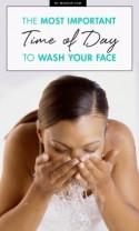 The Most Important Time of Day to Wash Your Face