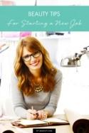 Beauty Tips for Starting a New Job