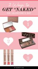 """3 Ways to Get """"Naked"""" on Valentine's Day"""