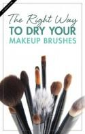 The Right Way to Dry Your Makeup Brushes