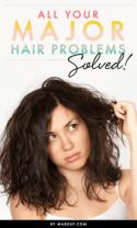 All Your Major Hair Problems - Solved!