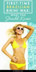 First-Time Brazilian Bikini Wax: What You Should Know