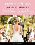 Tips & Tricks for Surviving an Outdoor Wedding