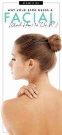 Why Your Back Needs a Facial (And How to Do It!)