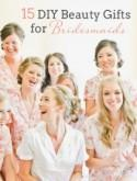 DIY Beauty Gifts for Bridesmaids